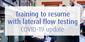 Training resumes with lateral flow testing - COVID-19 update